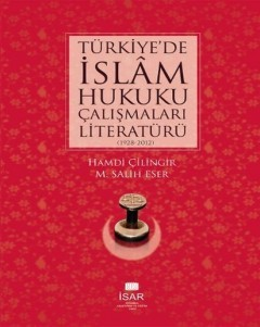 Literature of Islamic Law Studies in Turkey (1928 - 2012)