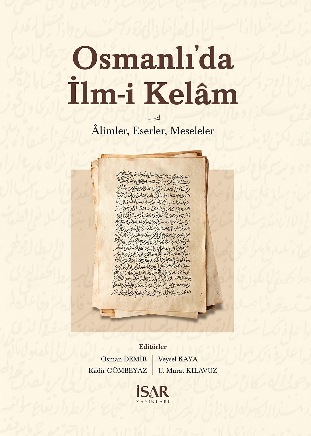 Osmanlı'da İlm-i Kelâm <br> Âlimler, Eserler, Meseleler
