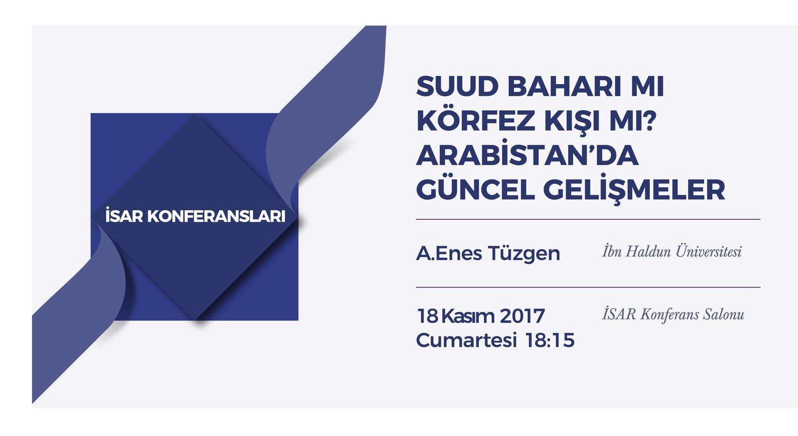İSAR Konferansları: Suud Baharı mı Körfez Kışı mı? Arabistan'da Güncel Gelişmeler