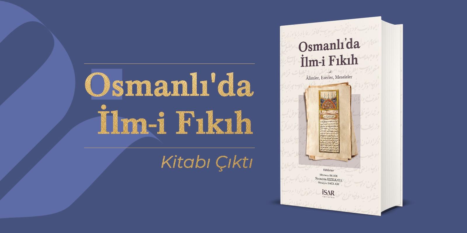 Osmanlı'da İlm-i Fıkıh Kitabı Çıktı